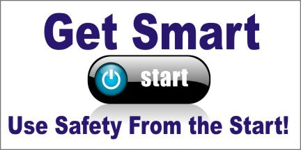 A236 Get Smart, Use Safety From the Start