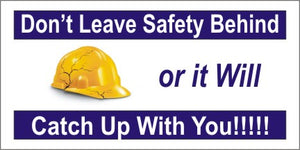 A243 Don't Leave Safety Behind (Hard Hat)