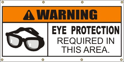 A311  Warning - Eye Protection Required