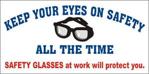 A39 Keep Your Eyes On Safety, Safety Glasses Will Protect You