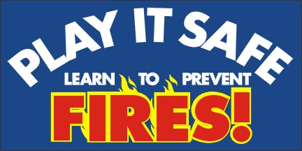 A48 Play It Safe, Prevent Fires