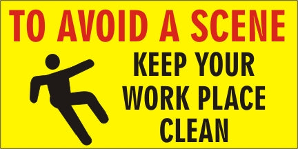 A64 To Avoid a Scene, Keep Your Workplace Clean