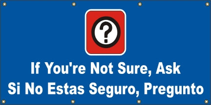 A516 If You're Not Sure, Ask (Spanish)