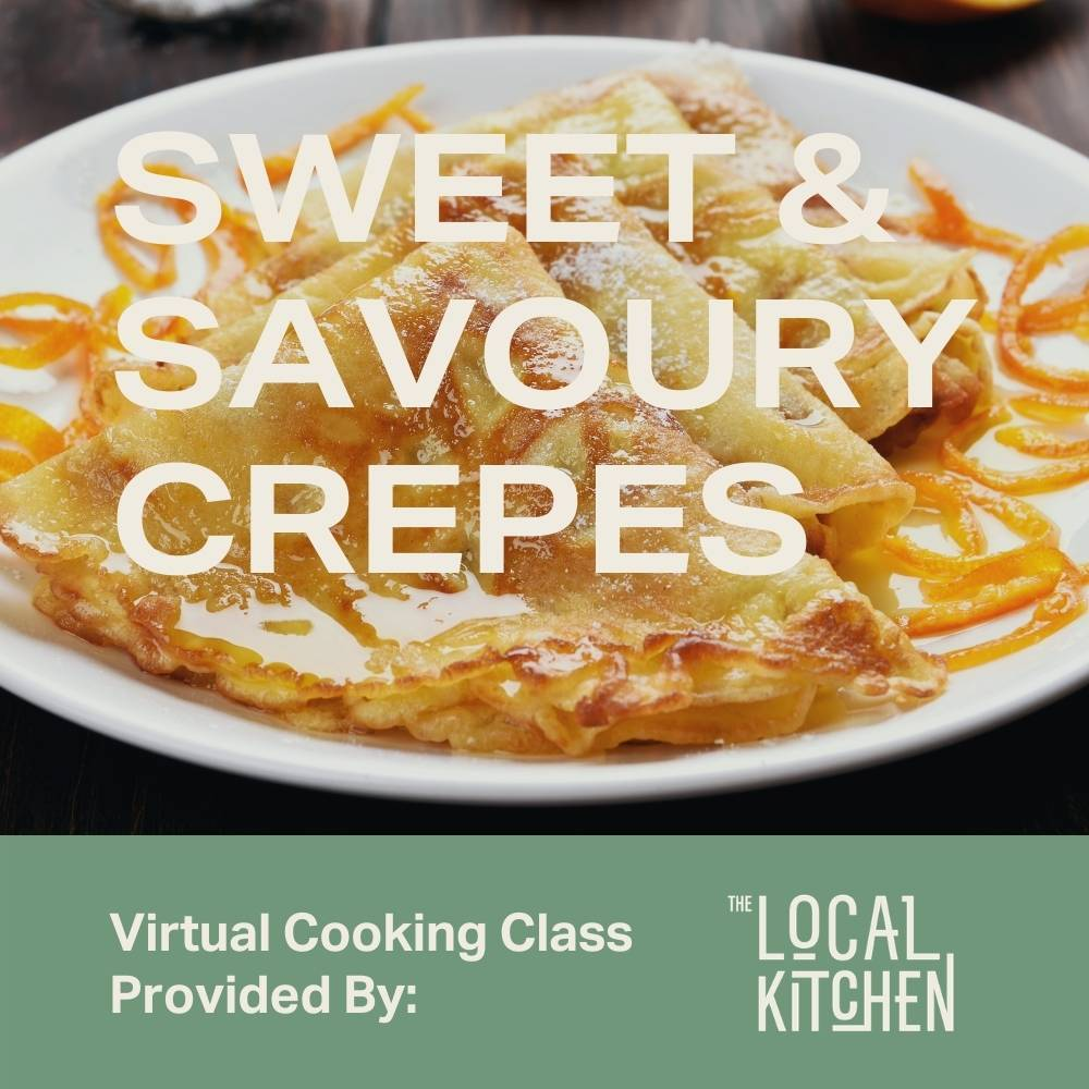 Sweet and Savoury Crepes Virtual Class - Moda Market