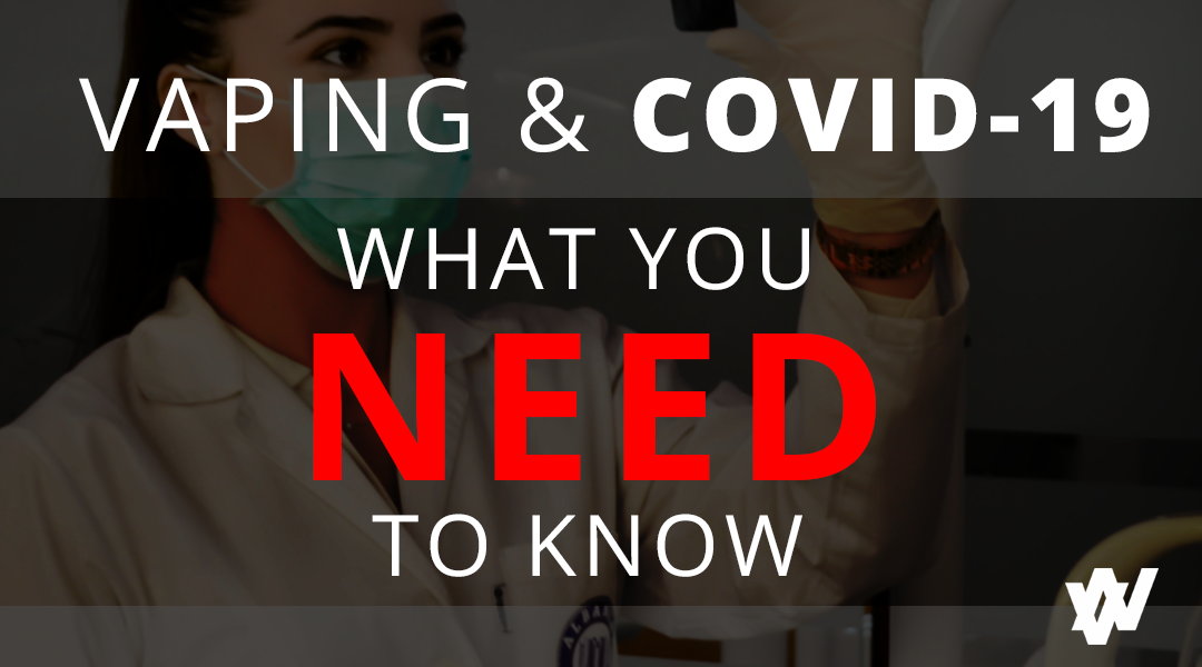 Vaping & COVID-19 What You Need To Know