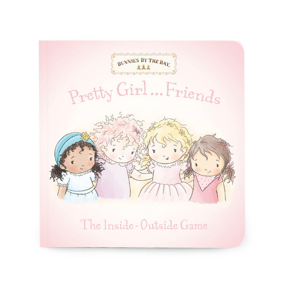 Pretty Girl Friends: The Inside-Outside Game book | Bunnies By The Bay Children's Book