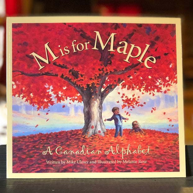 M is for Maple: A Canadian Alphabet
