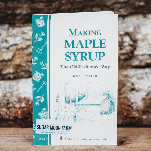Making Maple Syrup: The Old-Fashioned Way