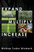 Expand, Multiply, Increase: The Ways to Life - Book