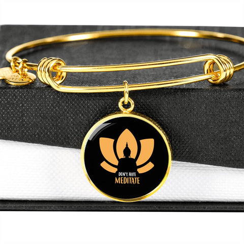 Don't Hate Meditate Luxury Bangle