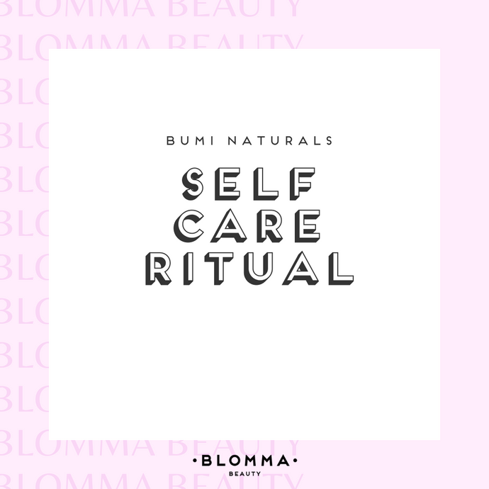 Self Care with Bumi Naturals