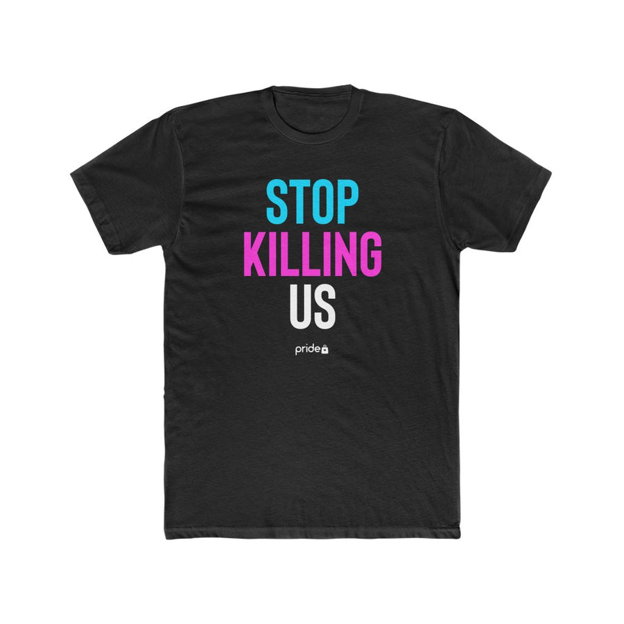 Stop Killing Us - T-Shirt