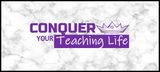 Conquer Your Teaching Life