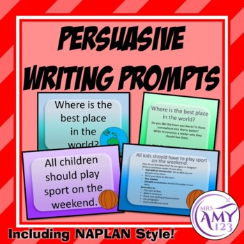 Persuasive Writing Prompts - including NAPLAN Style!