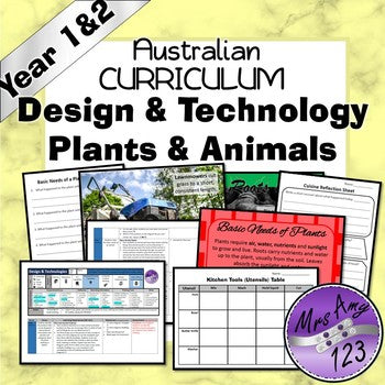 Australian Curriculum Year 1 & 2 Design & Technology Plants & Animals Unit