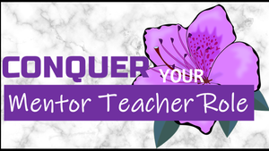 Conquer Your Mentor Teacher Role