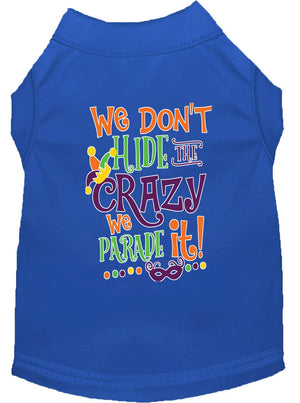 We Don't Hide The Crazy Screen Print Mardi Gras Dog Shirt - staygoldendoodle.com