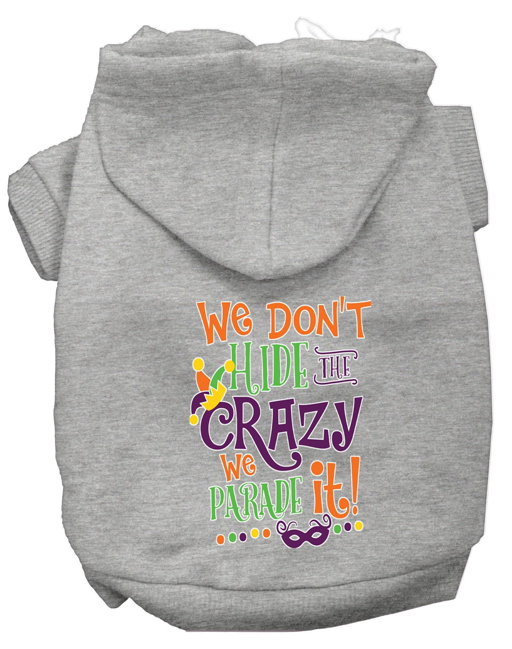 We Don't Hide The Crazy Screen Print Mardi Gras Dog Hoodie - staygoldendoodle.com