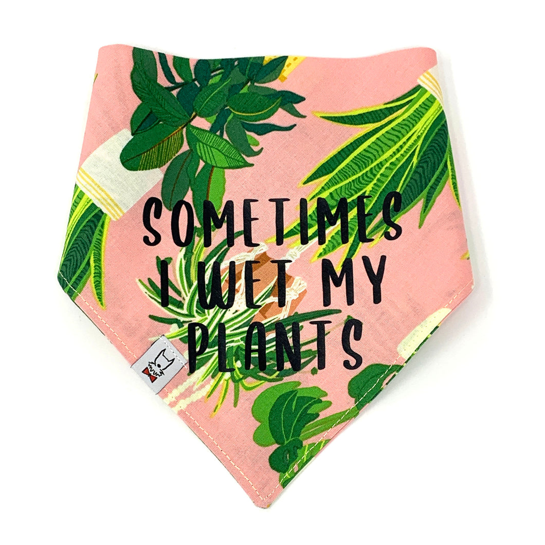 Sometimes I Wet My Plants Dog Bandana - SIZE SMALL