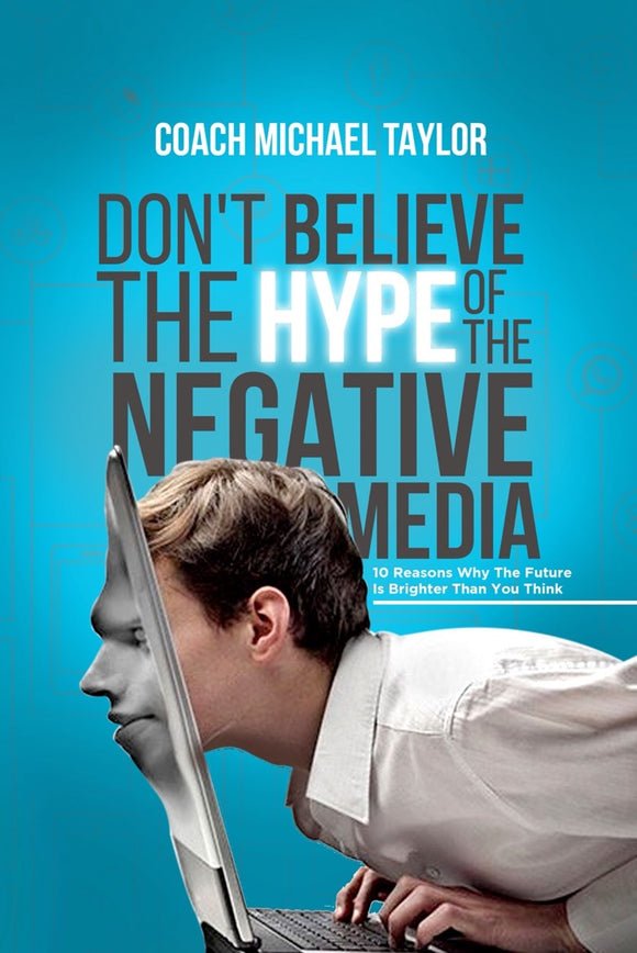 Don't Believe The Hype of The Negative Media- Paperback