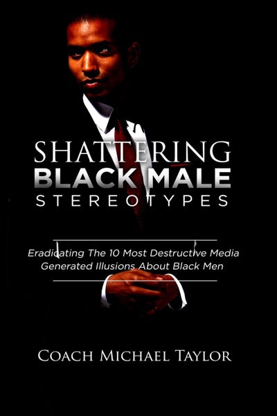 Shattering Black Male Stereotypes ~ E-book