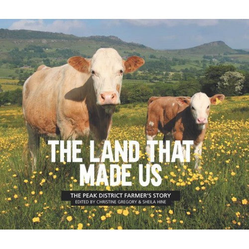 The Land That Made Us – The Peak District Farmer's Story