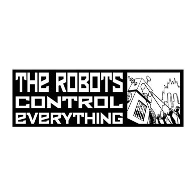 robots control everything bumper sticker