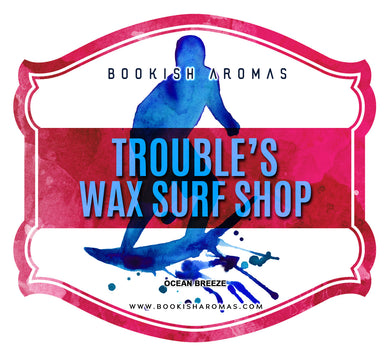 Trouble's Wax Surf Shop: PREORDER