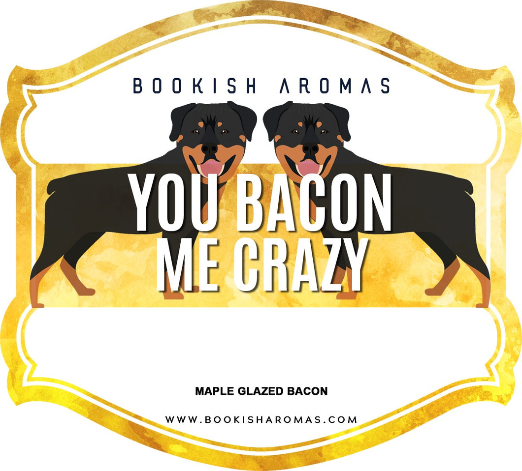 You Bacon Me Crazy: PREORDER
