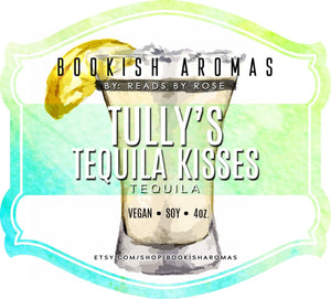 Tully's Tequila Kisses: PREORDER