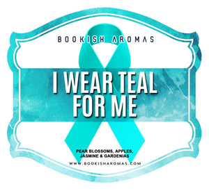 I Wear Teal For Me: PREORDER