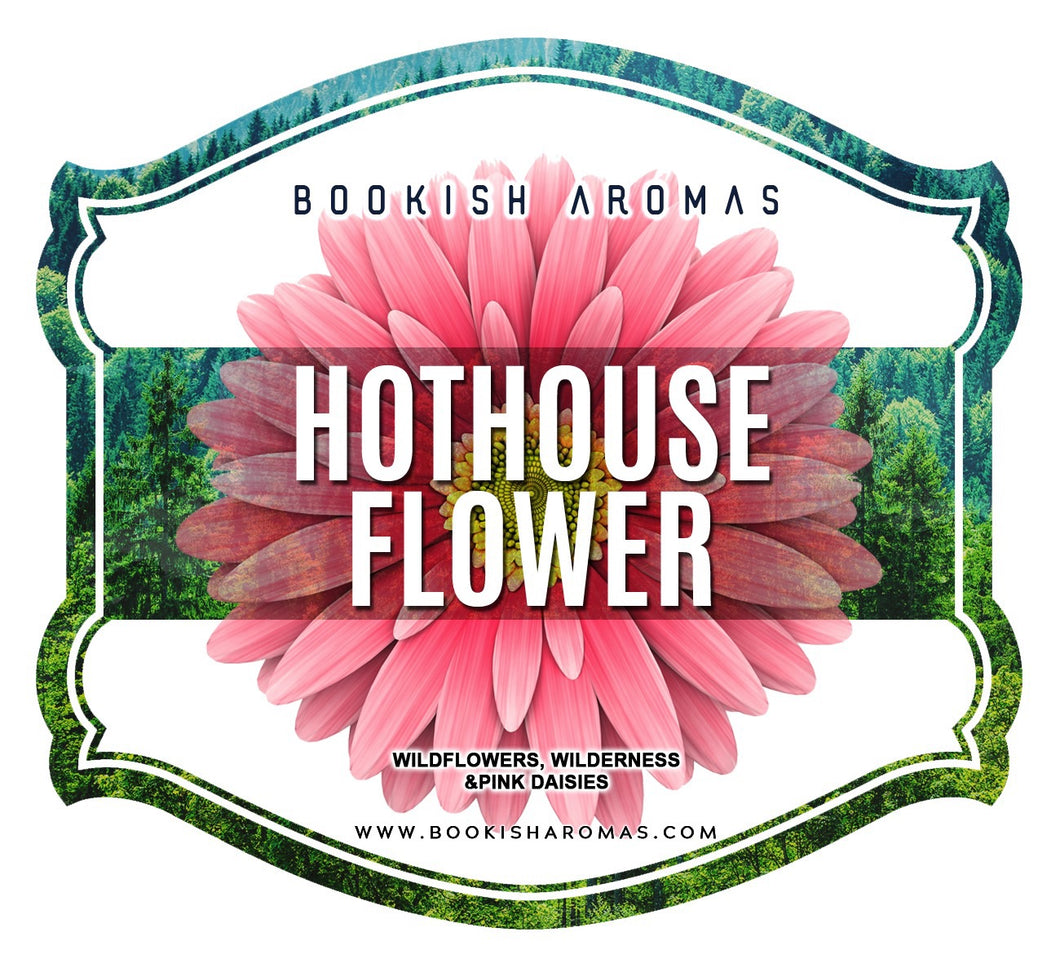 Hothouse Flower: PREORDER