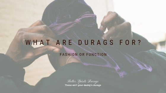 What Are Durags For