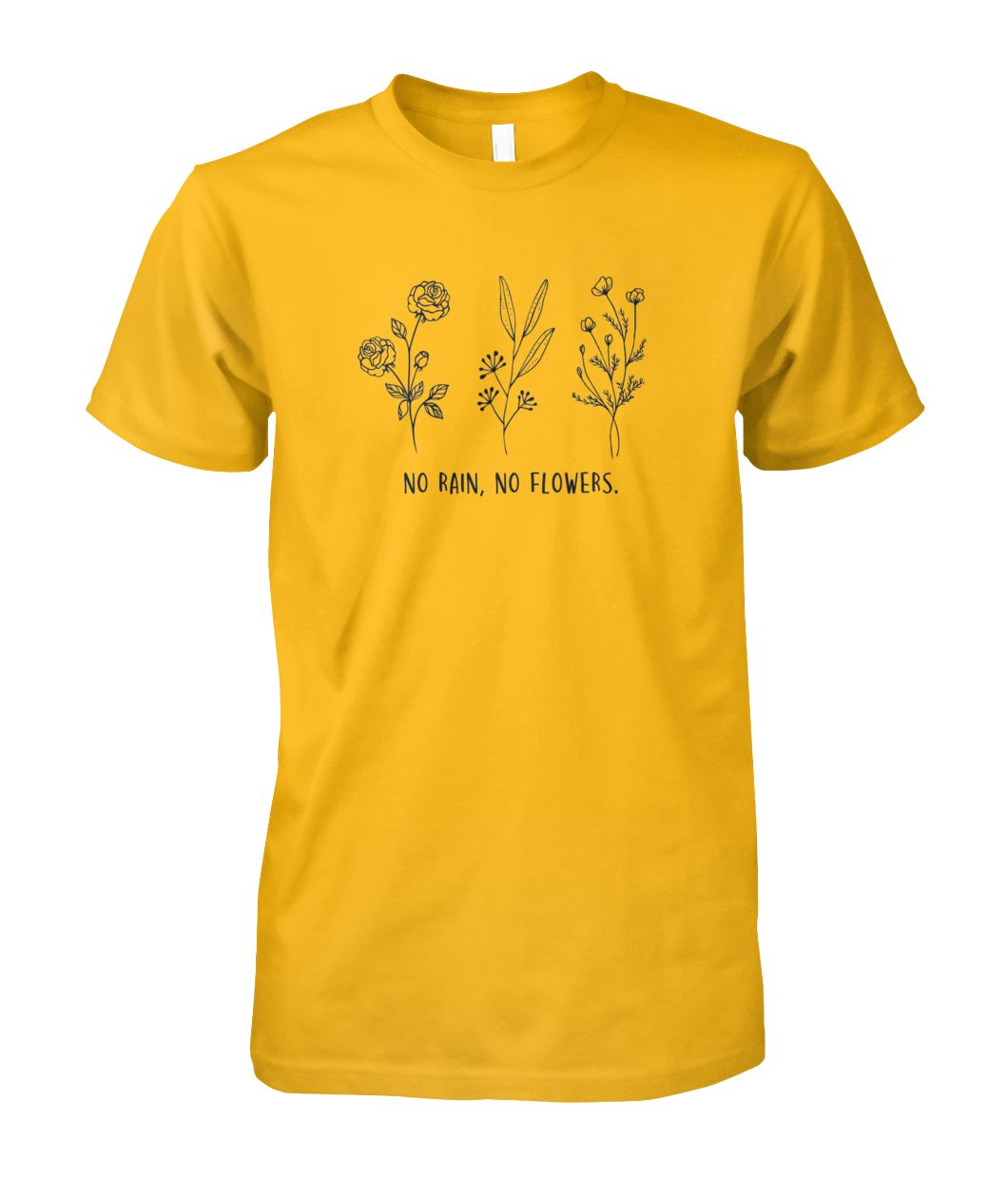 No Rain, No Flowers T-Shirt