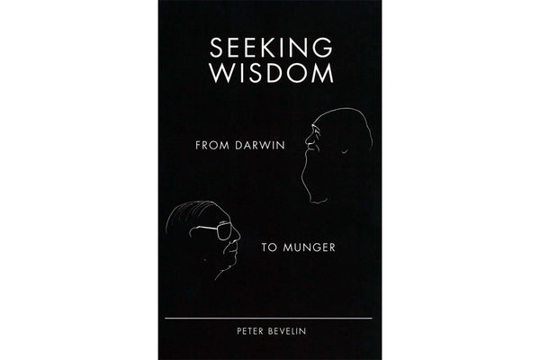 What We're Reading — Seeking Wisdom: From Munger to Darwin by Peter Bevelin