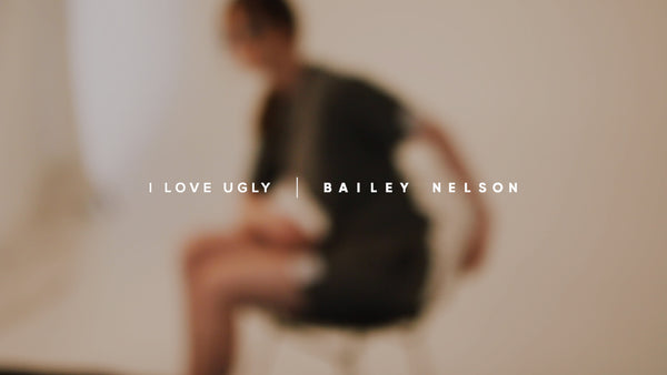 I Love Ugly x Bailey Nelson - Studio Day