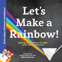 Let's Make A Rainbow By Chris Ferrie