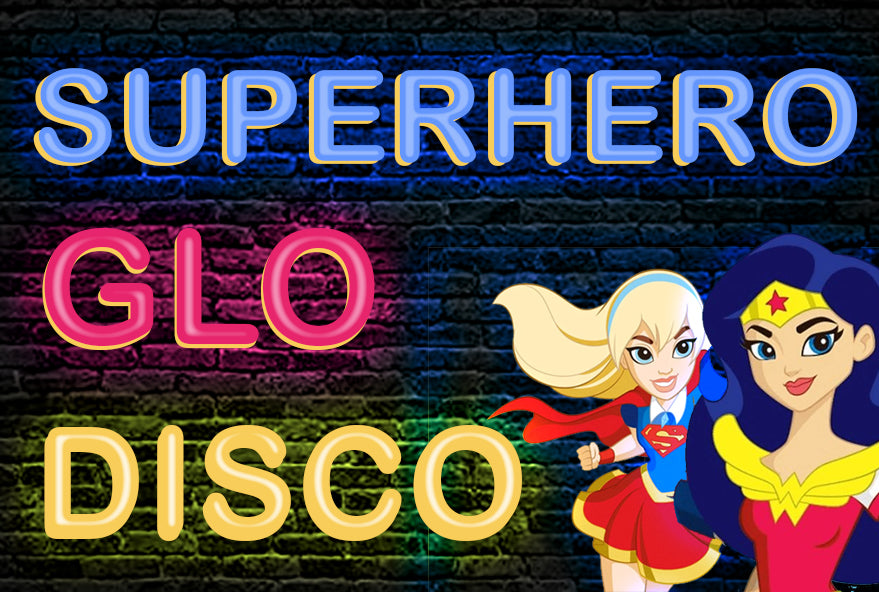 Superhero Glo Disco