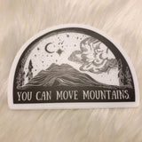 You Can Move Mountains Sticker