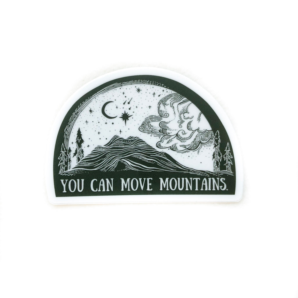 Vinyl Sticker - You Can Move Mountains 3""