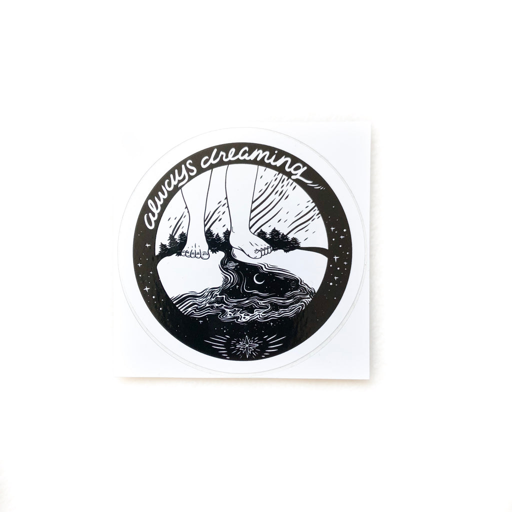 Vinyl Sticker - Always Dreaming 3""