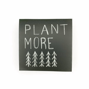 Plant More Trees Sticker