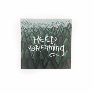 Keep Dreaming (on forest) Sticker