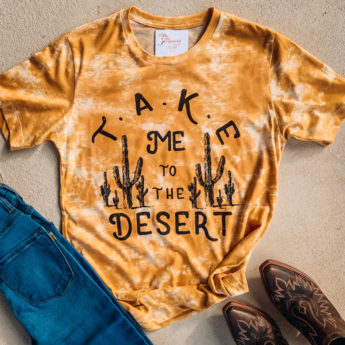 Take Me To The Desert Tee