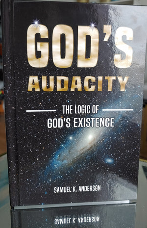 God's Audacity: The Logic of God's Existence (Hard Cover) - Special price promotion + automatic 30% discount (ends on 03/10/2020)