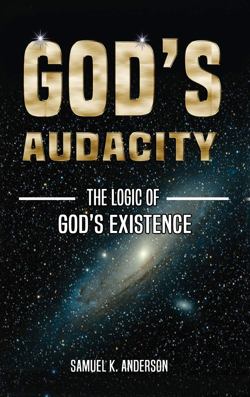 God's Audacity: The Logic of God's Existence (Hard Cover) - Special price promotion
