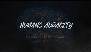 Humans Audacity --Hardcover-- March 10th, 2021 Pre-Order