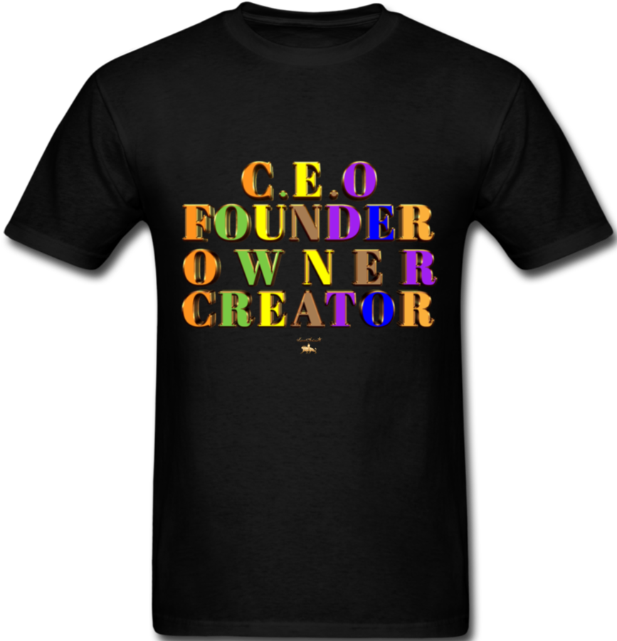CEO/FOUNDER/OWNER/CREATOR  T-Shirt - black