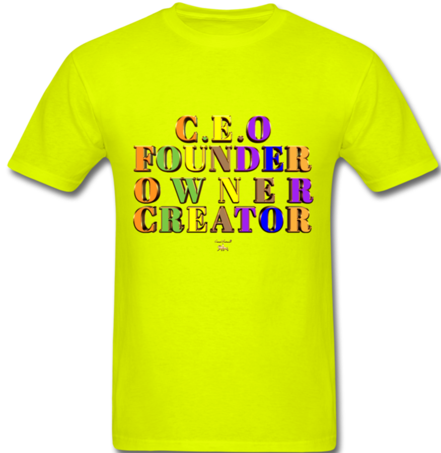 CEO/FOUNDER/OWNER/CREATOR  T-Shirt - safety green