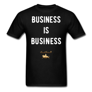 Business is Business T-Shirt -Adult - black